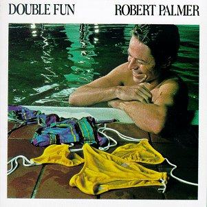 Robert Palmer_Double Fun.jpg